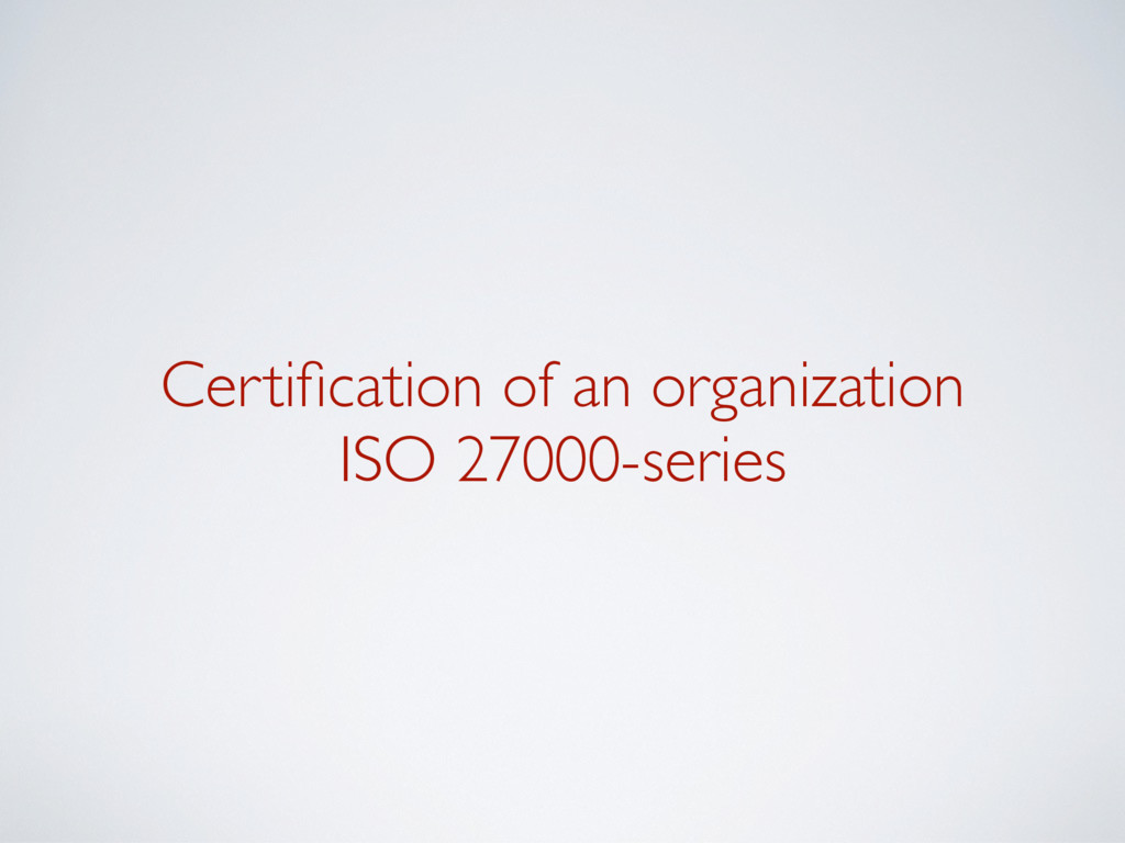 Certification of an organization ISO 27000-series