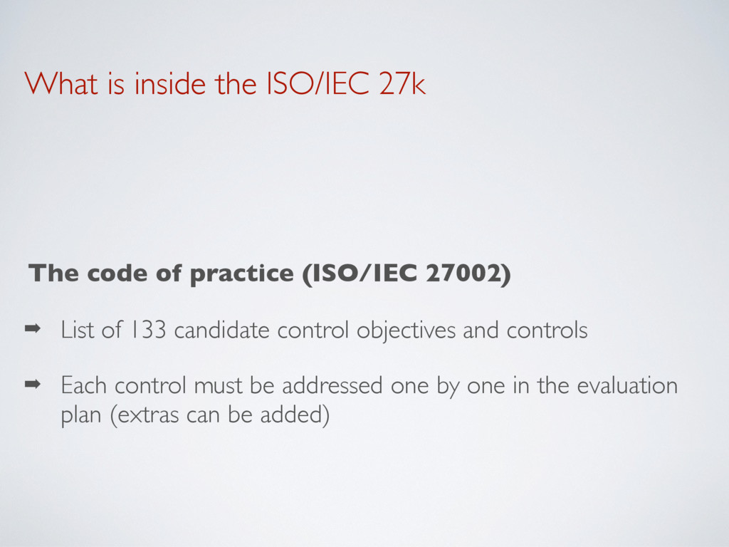 What is inside the ISO/IEC 27k The code of prac...