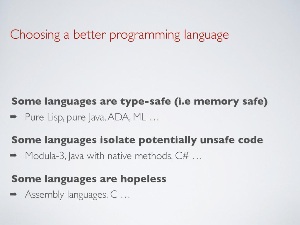 Choosing a better programming language Some lan...