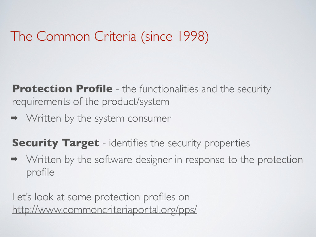 The Common Criteria (since 1998) Protection Pro...