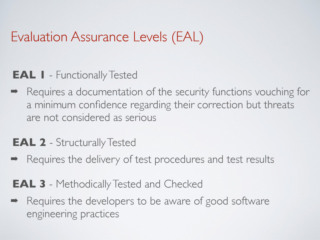 Evaluation Assurance Levels (EAL) EAL 1 - Funct...
