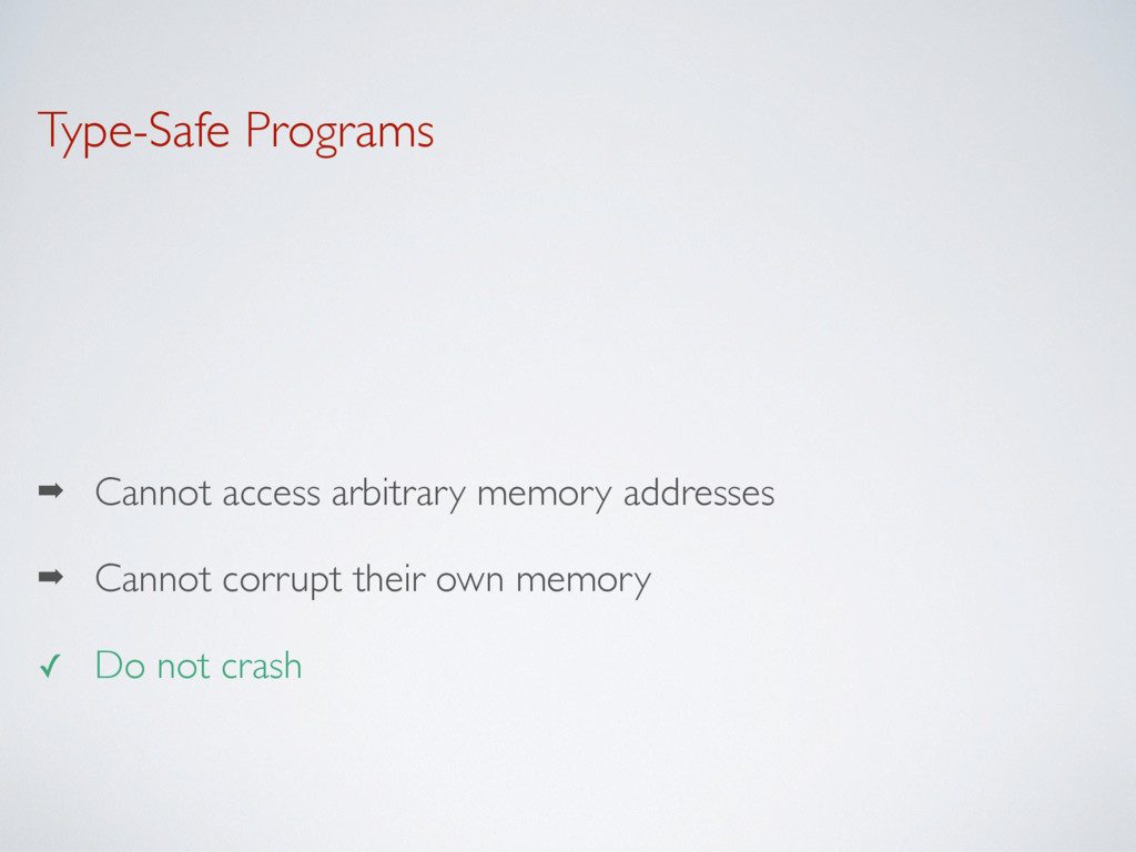➡ Cannot access arbitrary memory addresses ➡ Ca...