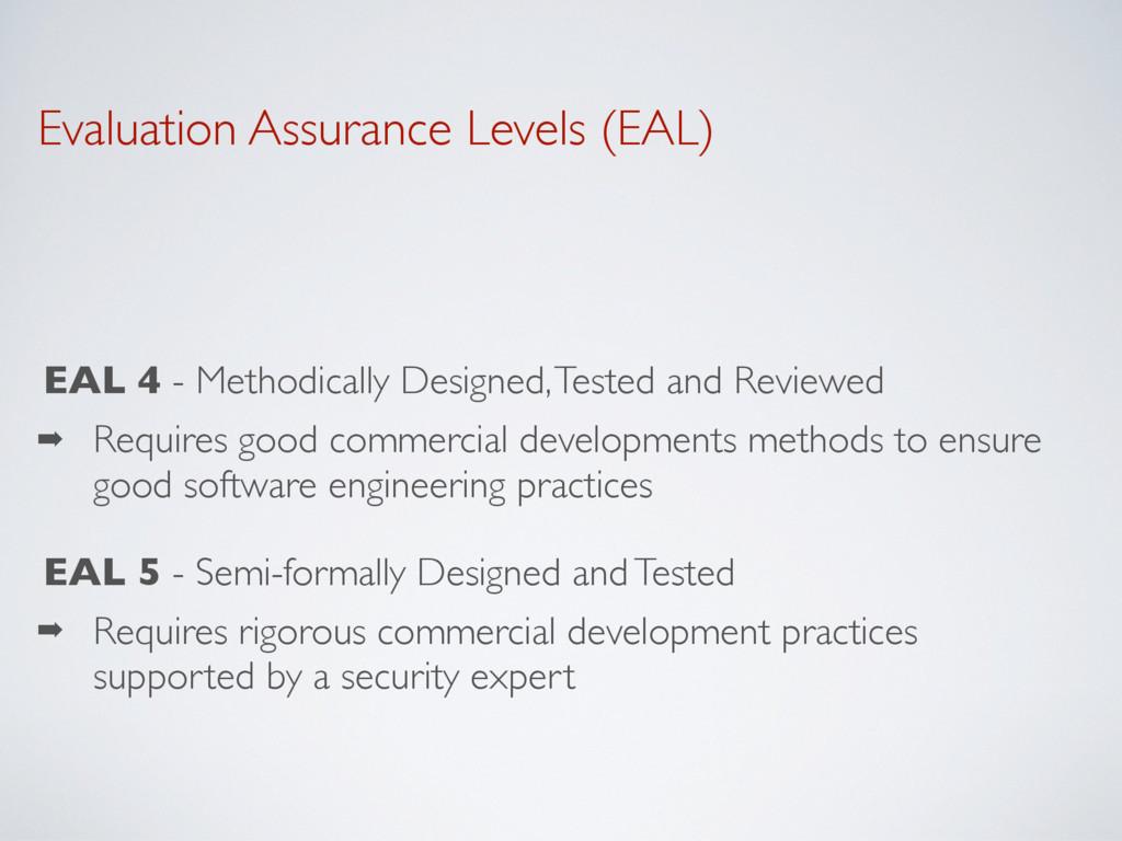 Evaluation Assurance Levels (EAL) EAL 4 - Metho...