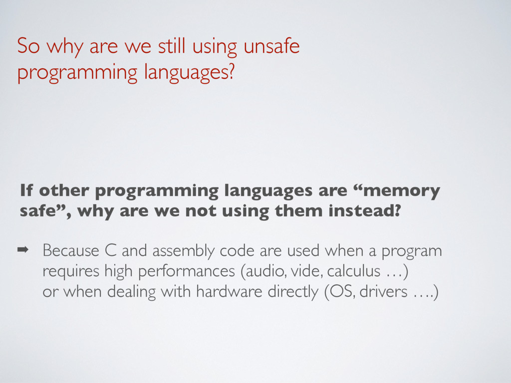 So why are we still using unsafe programming la...