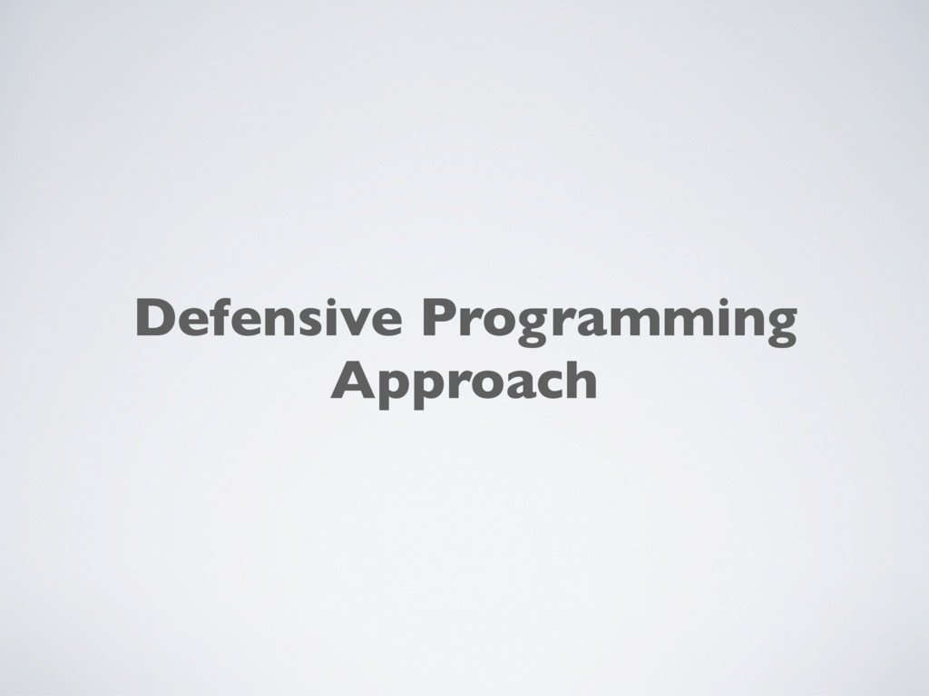 Defensive Programming Approach