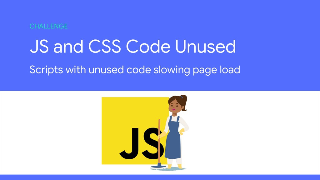 JS and CSS Code Unused Scripts with unused code...