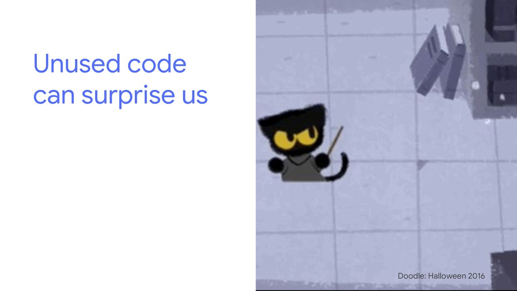 Unused code can surprise us Doodle: Halloween 2...