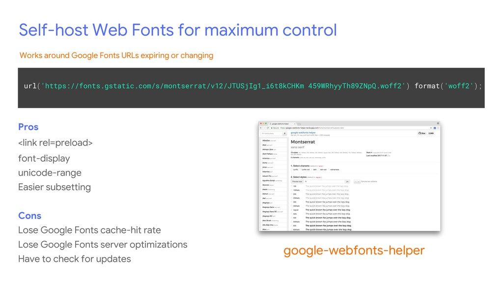 Self-host Web Fonts for maximum control Pros <l...
