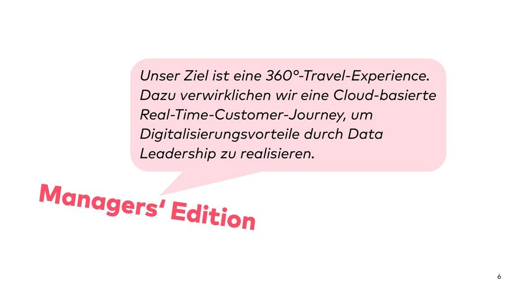 Unser Ziel ist eine 360°-Travel-Experience. Daz...
