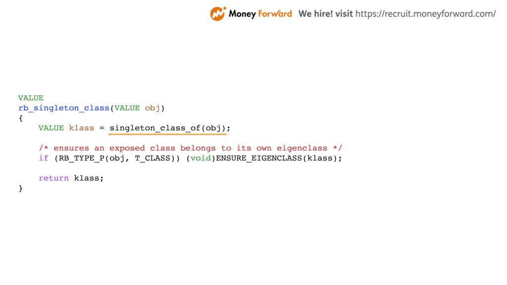 VALUE rb_singleton_class(VALUE obj) { VALUE kla...