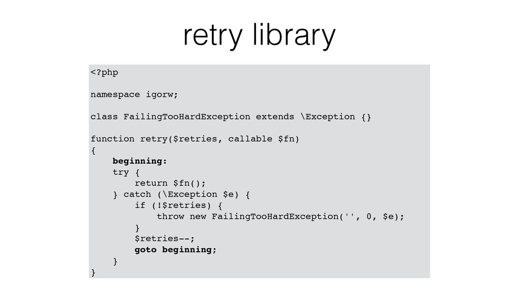 retry library <?php namespace igorw; class Fail...