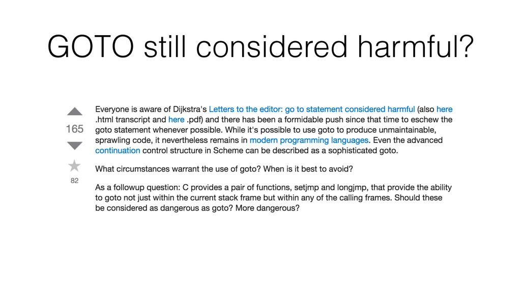 GOTO still considered harmful?