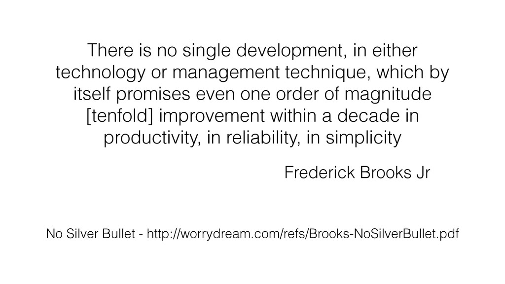 There is no single development, in either techn...