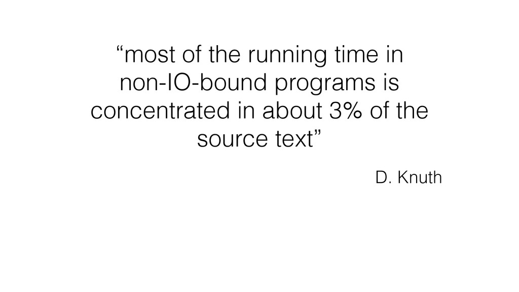 """most of the running time in non-IO-bound progr..."