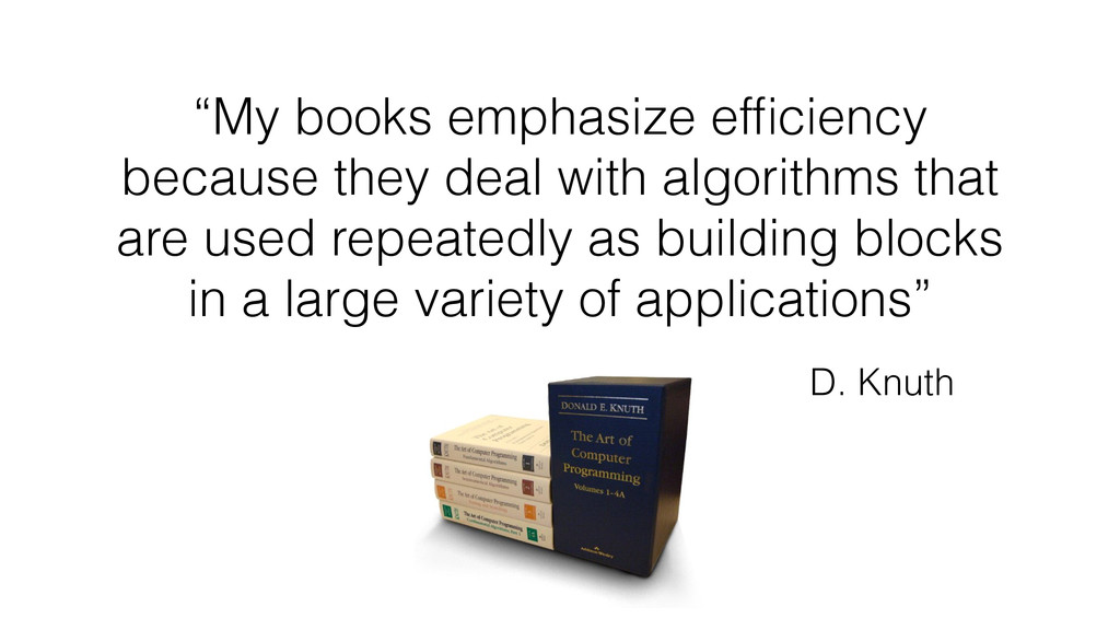 """My books emphasize efficiency because they deal..."