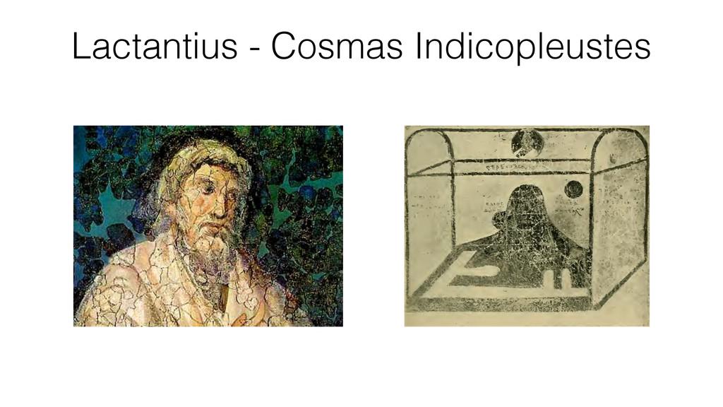 Lactantius - Cosmas Indicopleustes
