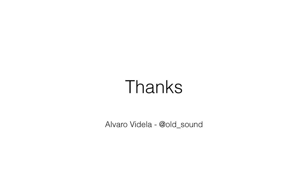 Thanks Alvaro Videla - @old_sound
