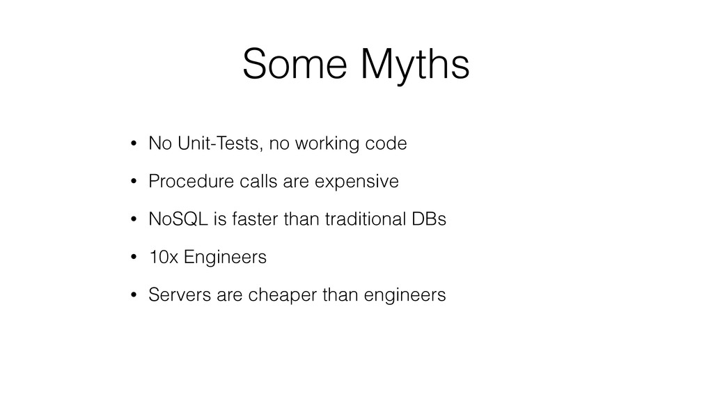 Some Myths • No Unit-Tests, no working code • P...