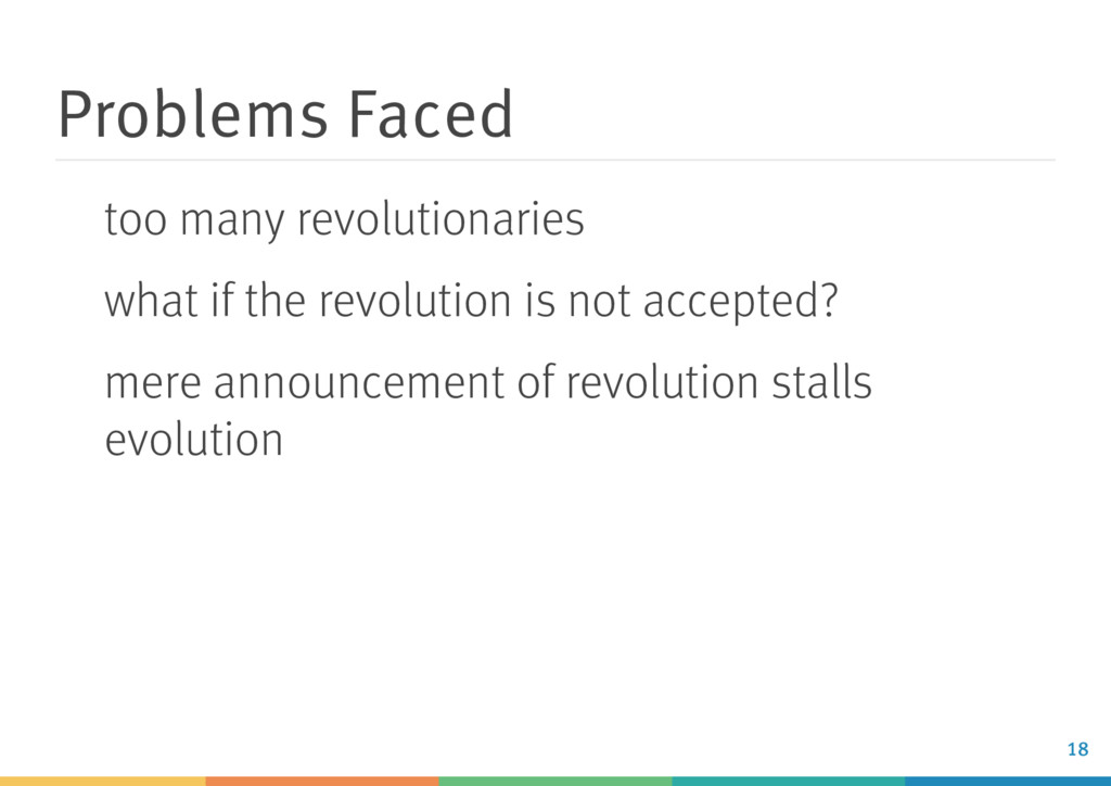 Problems Faced too many revolutionaries what if...
