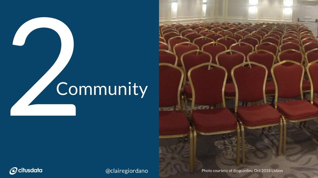 PGConfEU 2018 | Lisbon, Portugal Community 2 @c...