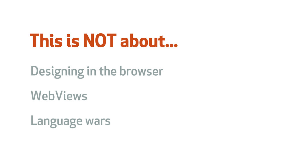 This is NOT about... Designing in the browser W...