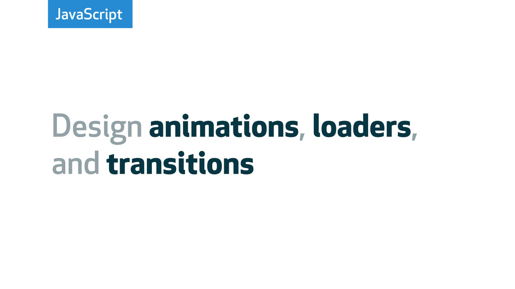 JavaScript Design animations, loaders, and tran...