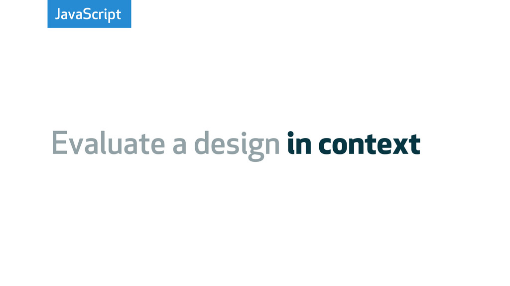 JavaScript Evaluate a design in context