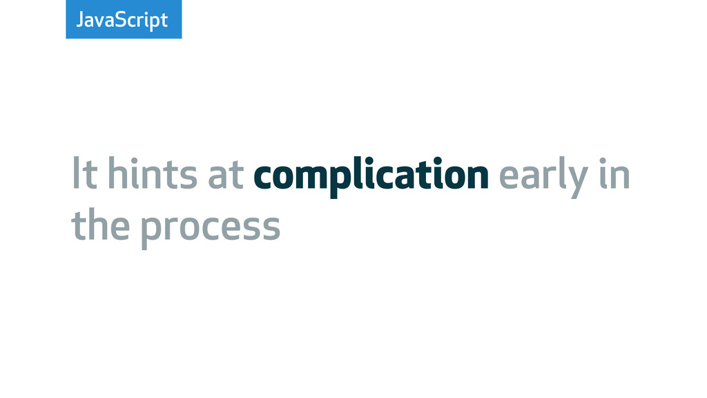 JavaScript It hints at complication early in th...
