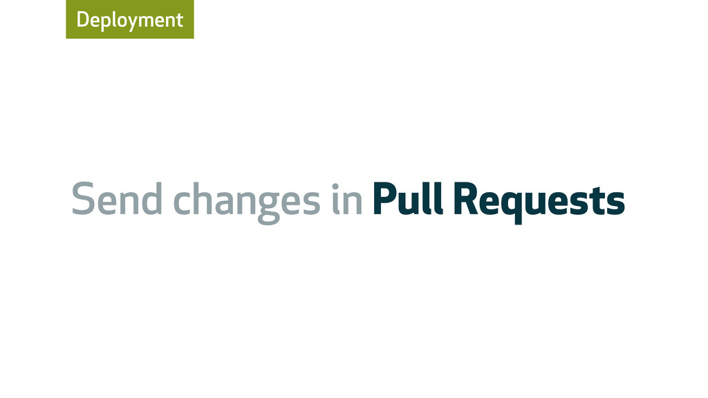 Deployment Send changes in Pull Requests