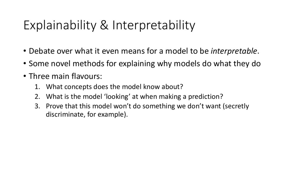 Explainability & Interpretability • Debate over...