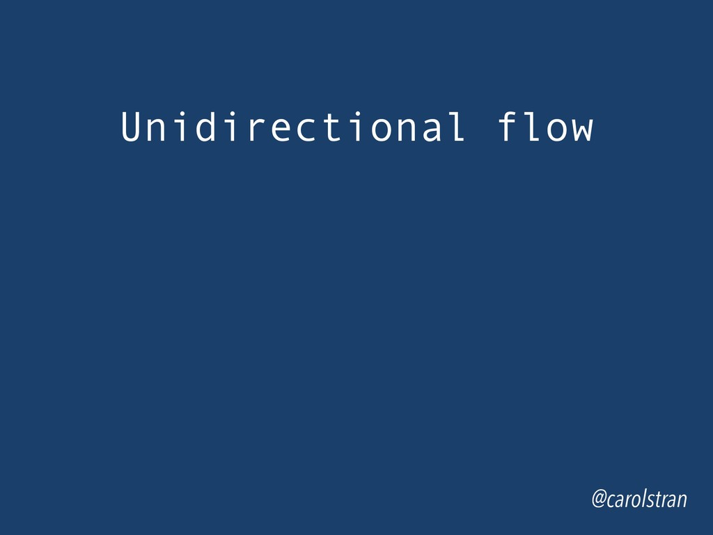 Unidirectional flow @carolstran