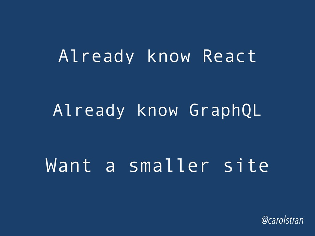 @carolstran Already know React Already know Gra...