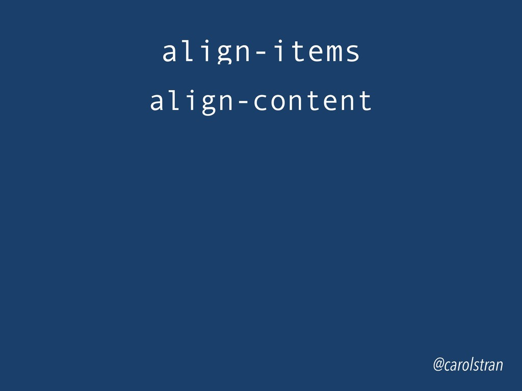 @carolstran align-items align-content