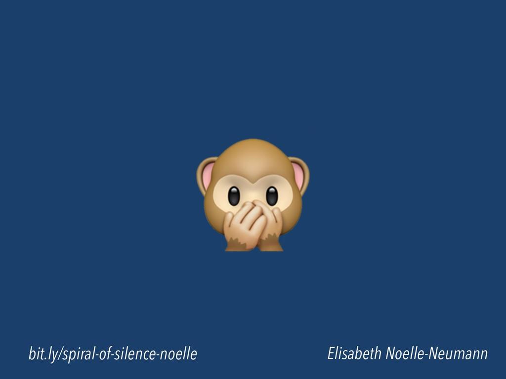Elisabeth Noelle-Neumann bit.ly/spiral-of-silen...