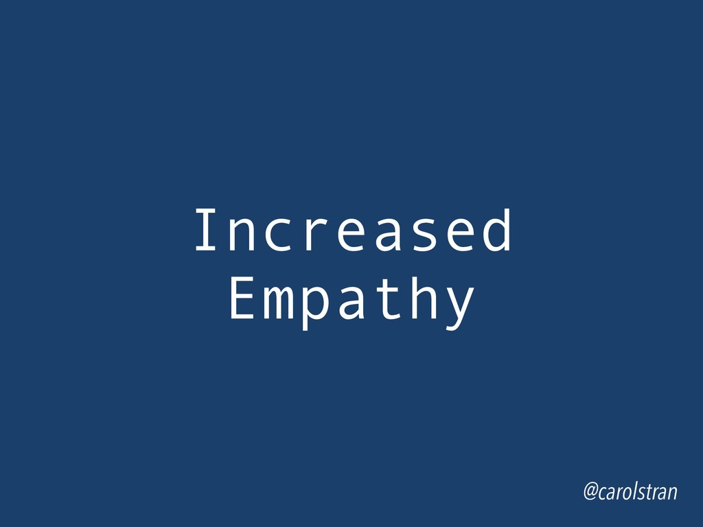 @carolstran Increased Empathy