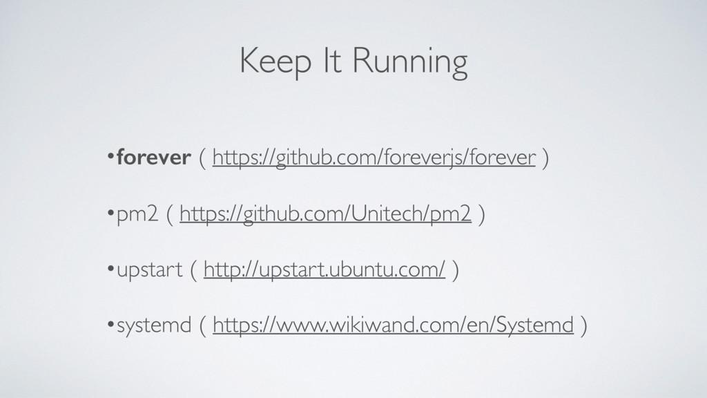 Keep It Running •forever ( https://github.com/f...