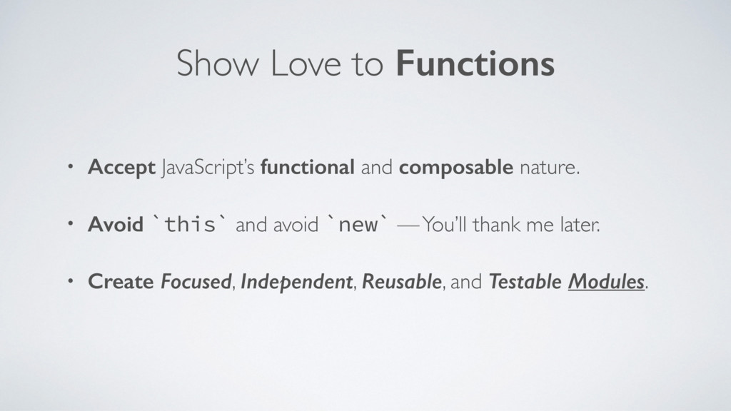 Show Love to Functions • Accept JavaScript's fu...