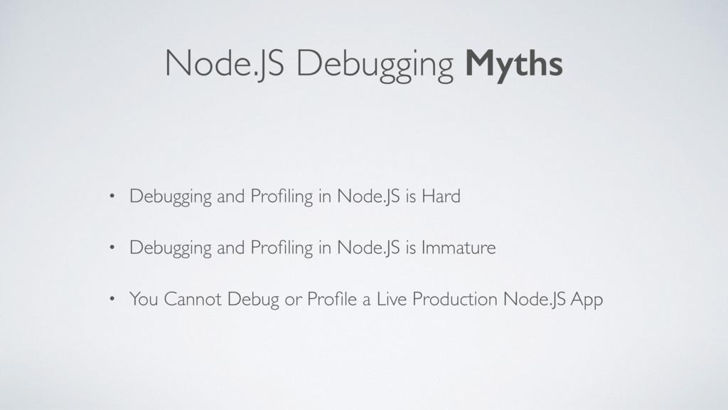 Node.JS Debugging Myths • Debugging and Profilin...