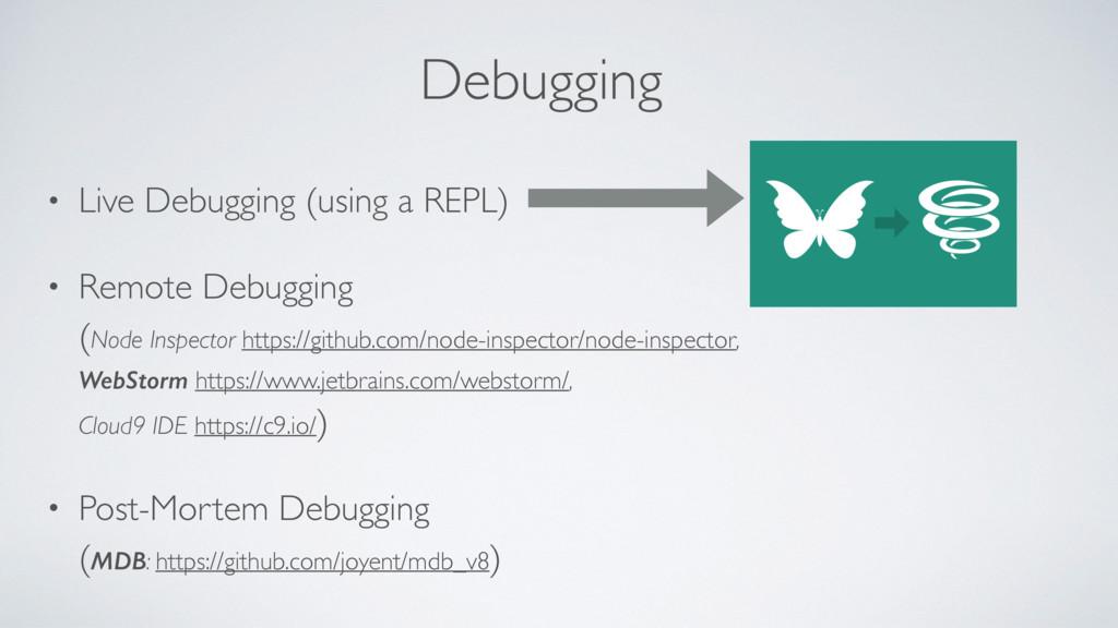 Debugging • Live Debugging (using a REPL) • Rem...