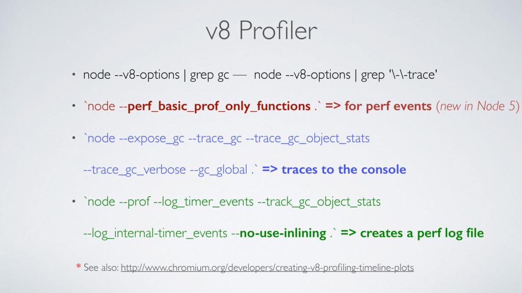 v8 Profiler • node --v8-options | grep gc — node...