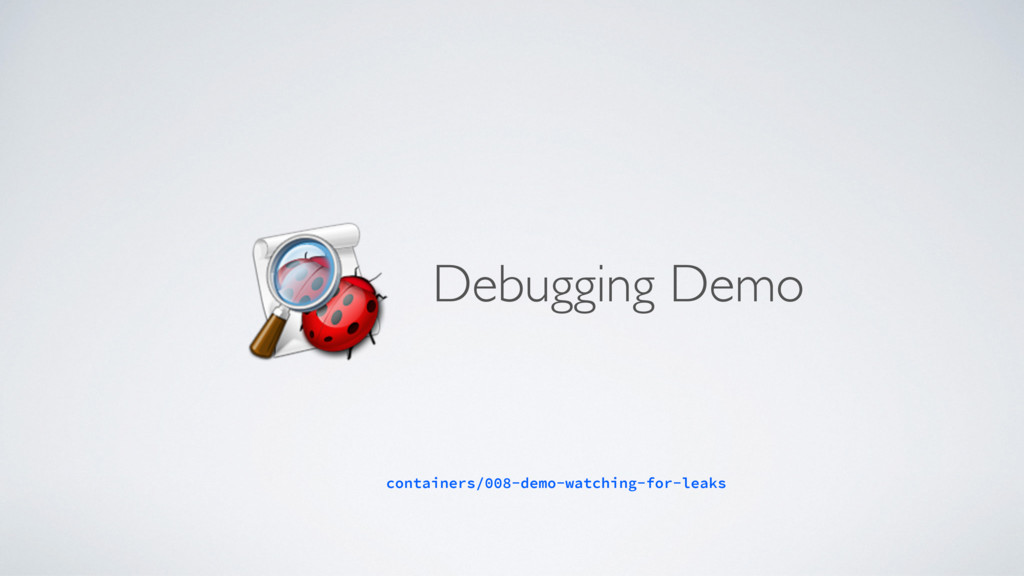 Debugging Demo containers/008-demo-watching-for...