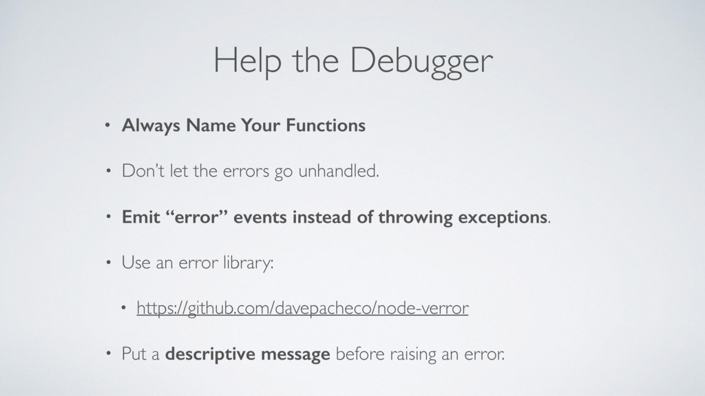 Help the Debugger • Always Name Your Functions ...