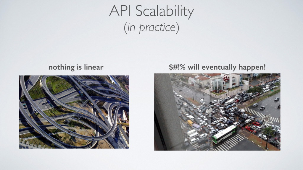 API Scalability (in practice) nothing is linear...