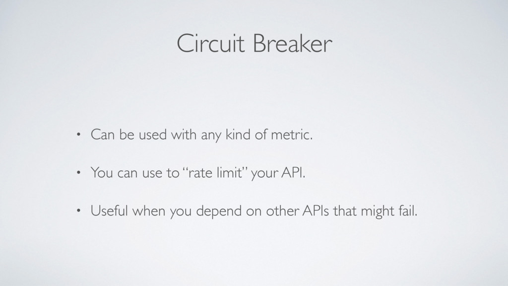 Circuit Breaker • Can be used with any kind of ...