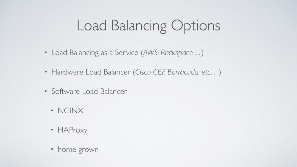 Load Balancing Options • Load Balancing as a Se...