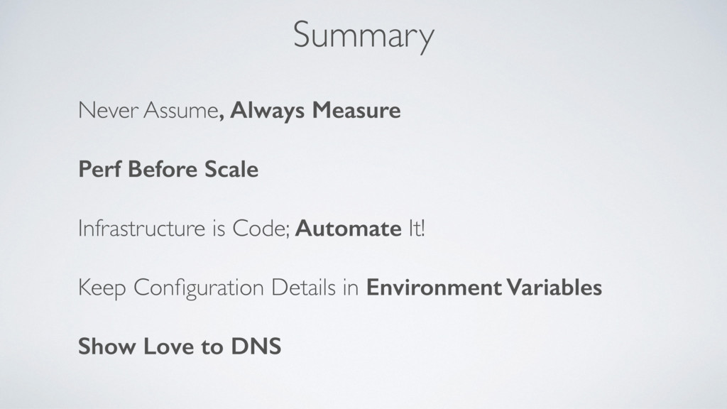 Summary Never Assume, Always Measure Perf Befor...