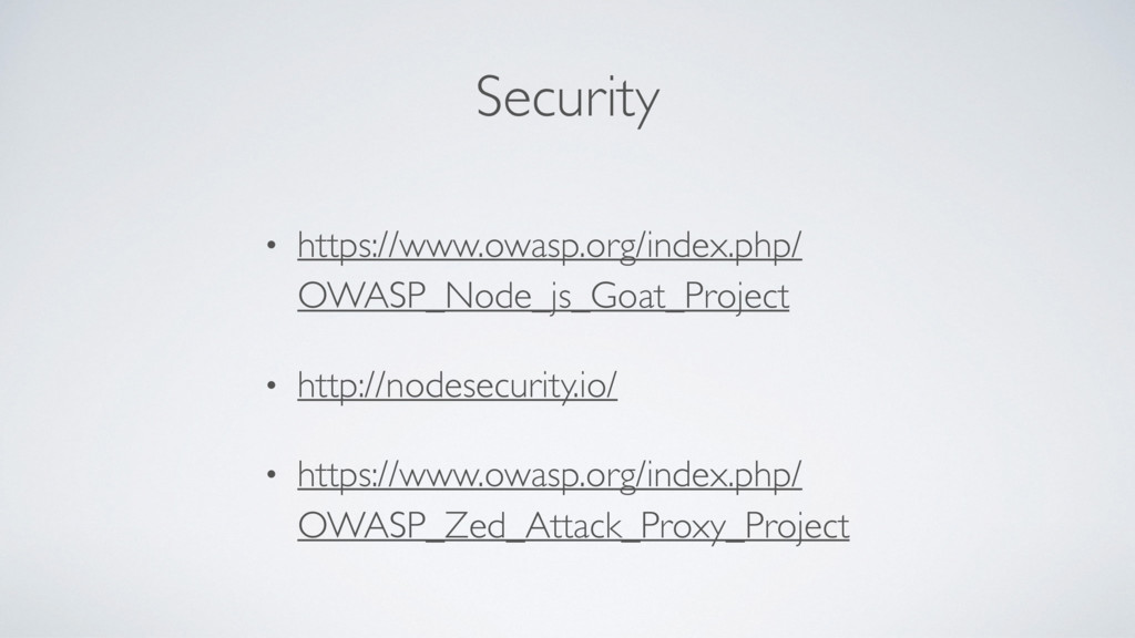 Security • https://www.owasp.org/index.php/ OWA...
