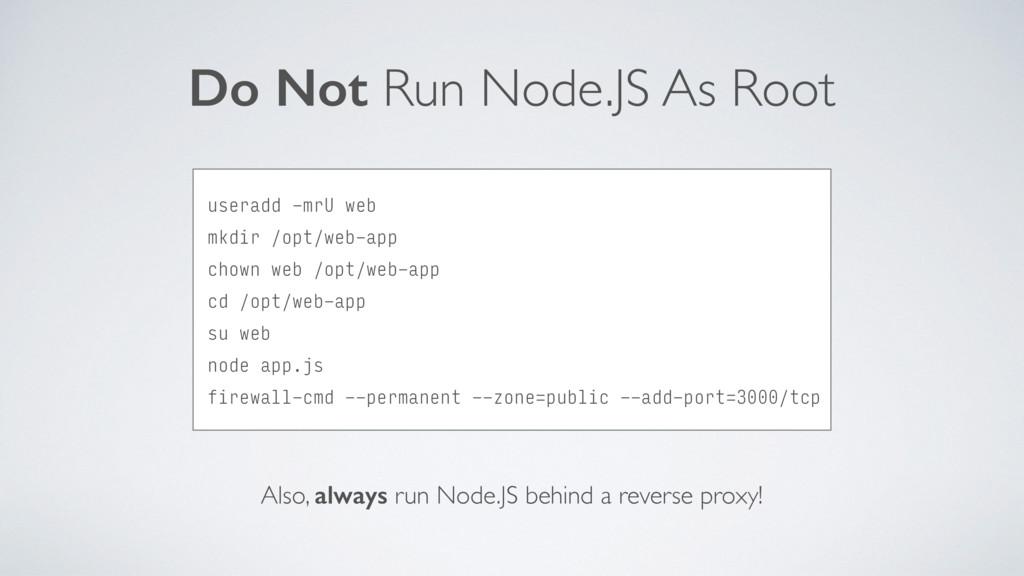 Do Not Run Node.JS As Root useradd -mrU web mk...