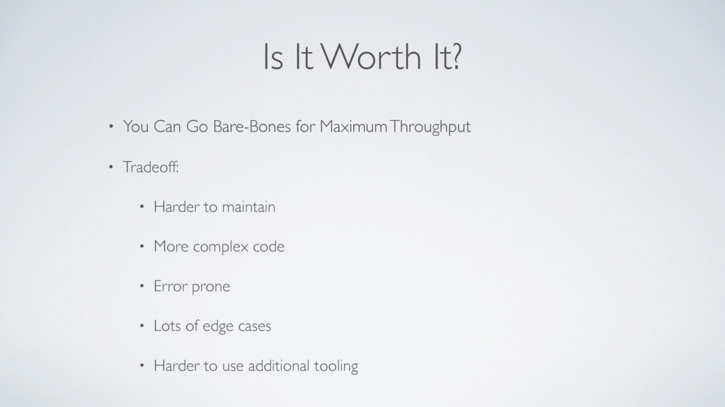 Is It Worth It? • You Can Go Bare-Bones for Max...