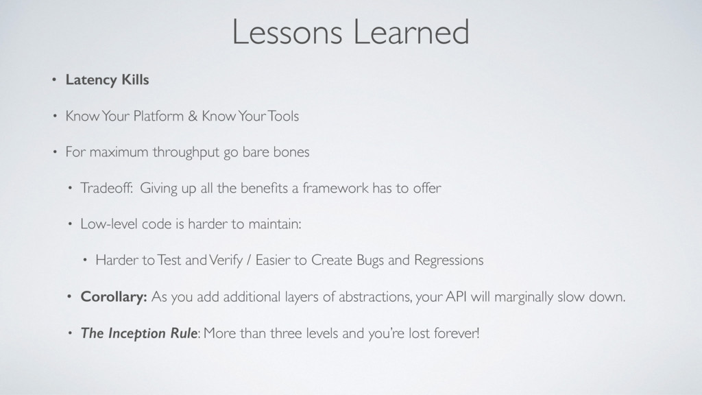 Lessons Learned • Latency Kills • Know Your Pla...